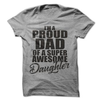 I'm A Proud Dad Of A Super Awesome Daughter