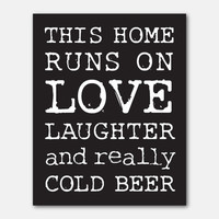 Wall Art - Kitchen Wall Art - This home runs on really cold beer - Typography - 8 x 10 print in black and white or your choice of colors
