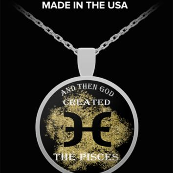 And Then God Created Pisces Pendant Necklace