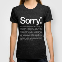 Sorry.* For a limited time only. T-shirt by WORDS BRAND™
