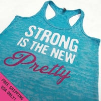 Strong is the New Pretty  Burnout Tank Razor back  top S - 2XL FREE SHIPPING