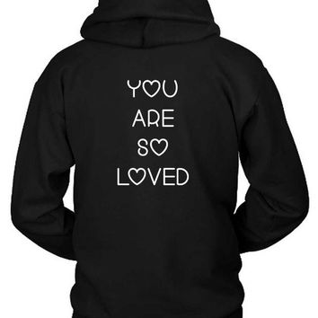 DCCKG72 Maroon 5 Quote You Are So Loved Hoodie Two Sided