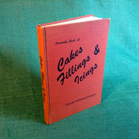 Formula Book of Cakes, Fillings, & Icings by Clissold Publishing Company. 1951 - the Baking Industry