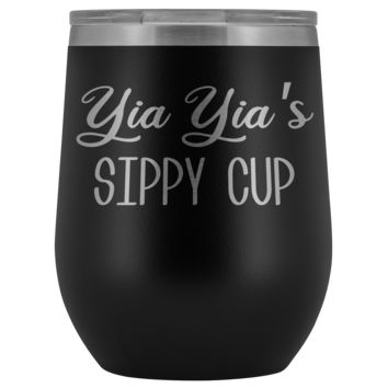 Yia Yia's Sippy Cup Yia Yia Wine Tumbler Gifts for Yia Yias Funny Stemless Stainless Steel Insulated Tumblers Hot Cold BPA Free 12oz Travel Cup