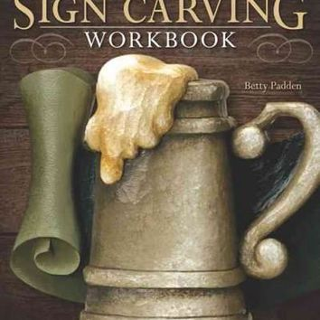Lettering & Sign Carving Wookbook: 10 Skill-Building Projects for Carving and Painting Custom Signs: Lettering & Sign Carving Wookbook