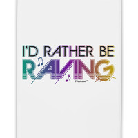 "I'd Rather Be Raving Fridge Magnet 2""x3"