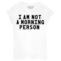 """""""I'm Not A Morning Person"""" Tee"""