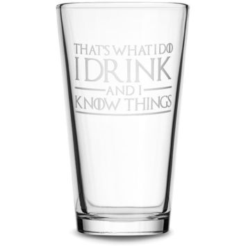 Premium Pint Glass, Game of Thrones, I Drink and I Know Things, 16oz