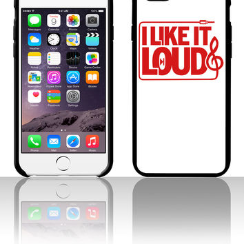 I like it loud 5 5s 6 6plus phone cases
