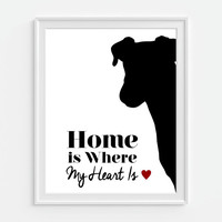 Dog Art Print, 'Home Is Where My Heart Is' Pet Print, 5x7, 8X10, 11x14 Dog Lover, Dog Wall Decor, Puppy Poster, Animal Art, Wall Decor