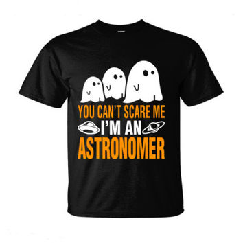 Halloween You Cant Scare Me I Am An Astronomer - Ultra-Cotton T-Shirt
