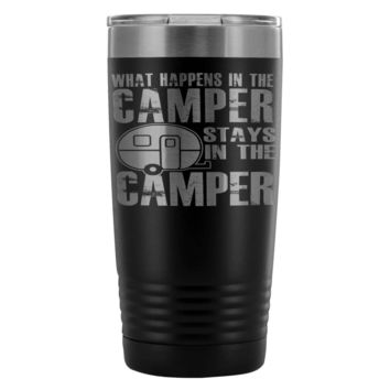 Camping Travel Mug What Happens In The Camper Stay  20oz Stainless Steel Tumbler