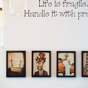 Life is fragile. Handle it with prayer Style 23 Vinyl Decal Sticker Removable
