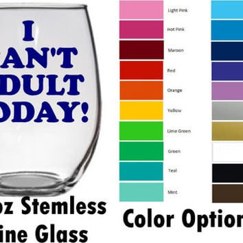 I can't adult today funny wine glass  - 21 oz Large Stemless Wine Glass - Wine Glass gift for her birthday wine lover gift