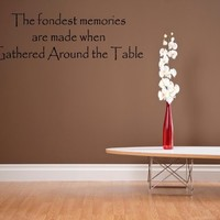 Kitchen decorations Vinyl wall quotes The fondest memories are made when gath...