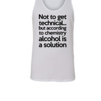 Alcohol Is A Solution - Unisex Tank