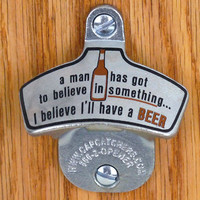 "Novelty Bottle Opener - Wall Mount Bottle Opener - Bottle Cap Catcher - ""I Believe I'll Have a Beer"" - Man Cave Gift"