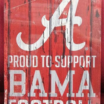 "ALABAMA CRIMSON TIDE PROUD TO SUPPORT BAMA FOOTBALL WOOD SIGN 11""X17'' WINCRAFT"