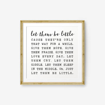 SALE Let Them Be Little, Children Boy or Girl Printable, Nursery Decor, Square wall Art, Lyrics wall art, Neutral Nursery Art
