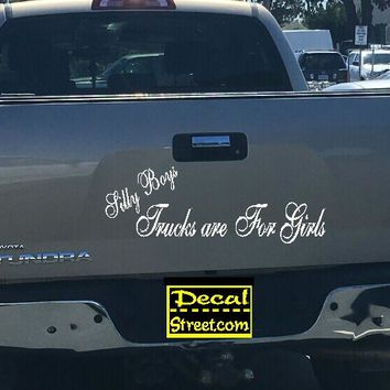 Silly Boys Trucks Are for Girls Tailgate Decal Sticker 4x4 Diesel Truck SUV