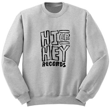 hi or hey records sweater Gray Sweatshirt Crewneck Men or Women for Unisex Size with variant colour