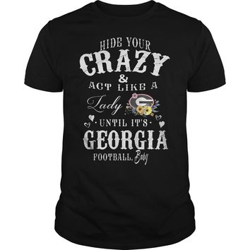 Hide your crazy and act like a lady Green Bay Packers until it's Georgia  Premium Fitted Guys Tee