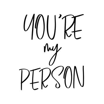 You're My Person, Typography Quote, Quote Posters, Motivational Print, Modern Calligraphy by ArtByNikola