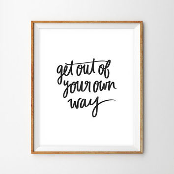 Get Out Of Your Own Way Hand Lettered Print