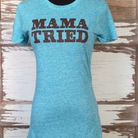 """Cowgirl Justice """"Mama Tried"""" Tee*"""