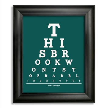 April Ludgate Eye Chart, This Brook Won't Stop Babbling Shut Up, 8 x 10 Giclee Print BUY 2 GET 1 FREE