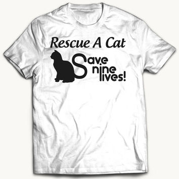 Rescue a Cat Tshirts Funny Cat tshirt Adopt A Cat Save Nine Lives Cat Lovers Gifts Tshirt Adoption Gifts Cat Tees Mens Womens Kids Tees