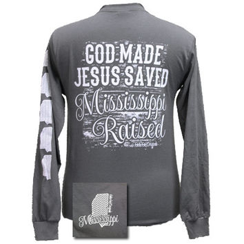 God Made, Jesus Saved, Mississippi Raised State Girlie Bright Long Sleeves T Shirt