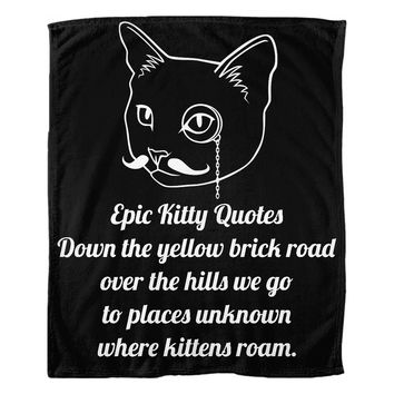 Unique Gifts for Cat Lovers Fleece Throw Blanket Down the yellow brick road over the hills we go to places unknown where kittens roam. 100% Polyester 50x60 inch EKQ