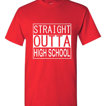 Straight Outta High School T Shirt Unisex Ladies High School Graduation Shirt Class of 2016 T Shirt gift for grads