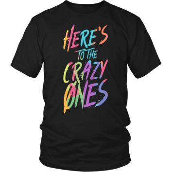 Here's To The Crazy Ones | T-Shirt