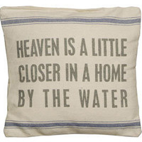 Heaven Is A Little Closer In A Home By The Water Pillow