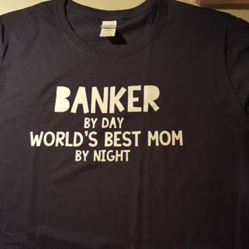 SALE ITEM!!! Banker by day World's best mom by night (XL Ladies--Black)