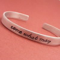Moulin Rouge Inspired - Come What May - A Hand Stamped Aluminum Bracelet