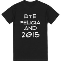 BYE FELICIA AND 2015