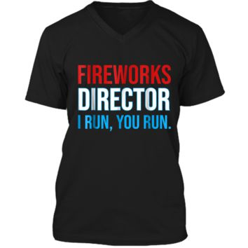 Fireworks Director If I Run You Run Shirt 4th Of July Gift Mens Printed V-Neck T