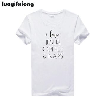 Luoyifxiong Hipster I Love Jesus Coffee & Naps Letter Print Women T Shirt 2018 Casual Funny Tee Shirt Femme Short Sleeve T-Shirt