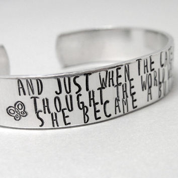 Inspirational Bracelet - Just When the Caterpillar Thought the World Was Over -Customizable Hand Stamped Aluminum Cuff Bracelet