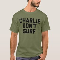 Charlie Don't Surf Fatigue Green T-Shirt