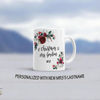 Christmas Mug Personalized Mug Christmas Gift for Her Gift for New Wife Customized Christmas Mugs Gift for Newlyweds First Christmas as Mrs