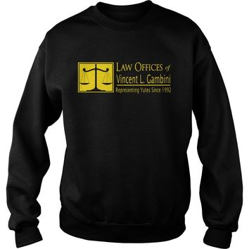 Law offices of vincent L Gambini representing yutes since 1992 shirt Sweat Shirt