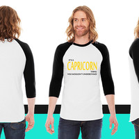 It's a CAPRICORN Thing, You Wouldn't Understand! American Apparel Unisex 3/4 Sleeve T-Shirt
