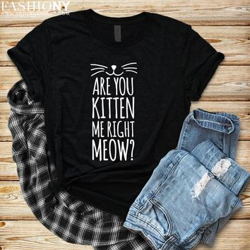 MORE STYLES! Are You Kitten Me Right Meow, Funny Graphic Tee, Graphic Tee, Funny Tank, Gym Tank, Yoga Top, Off Shoulder, Super Soft Sweatshirt