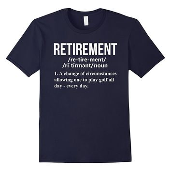 Retired Definition Can Golf All Day Funny Retirement T Shirt