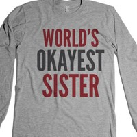World's Okayest Sister Long Sleeve T-Shirt (Idb802325) |