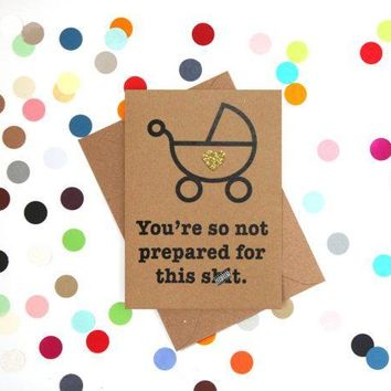 So Not Prepared For This Shit Funny New Baby Congratulations Card Pregnancy Card Baby Shower Card FREE SHIPPING